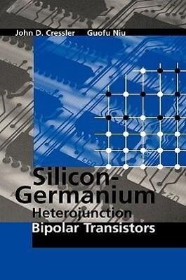 Silicon-Germanium Heterojunction Bipolar Transistors als Buch