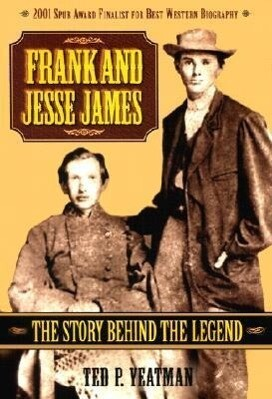 Frank and Jesse James: The Story Behind the Legend als Taschenbuch