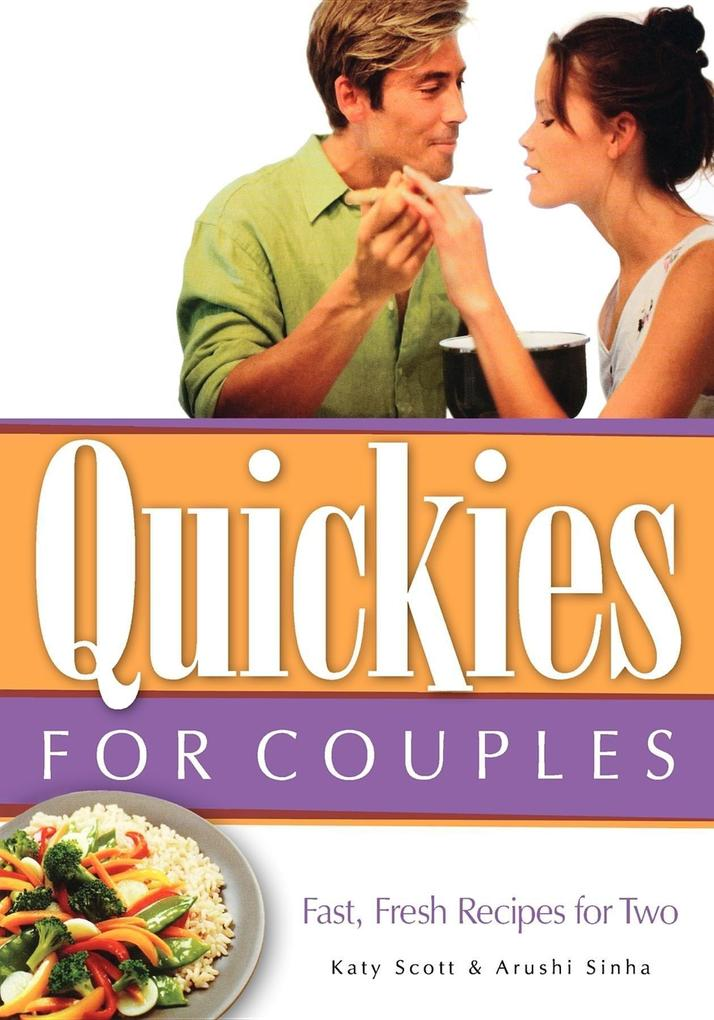 Quickies for Couples: Fast, Fresh Recipes for Two als Taschenbuch