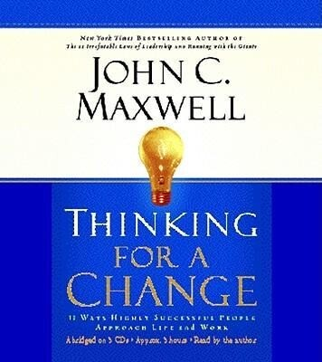 Thinking for a Change: 11 Ways Highly Successful People Approach Life and Work als Hörbuch