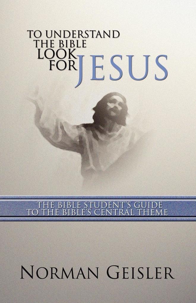 To Understand the Bible Look for Jesus als Taschenbuch