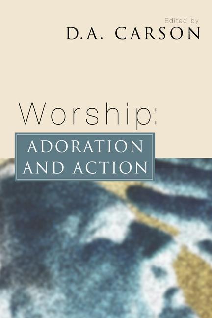Worship: Adoration and Action als Taschenbuch