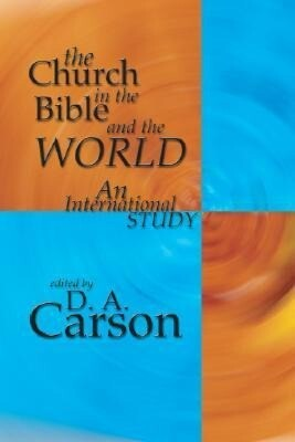 The Church in the Bible and the World: An International Study als Taschenbuch