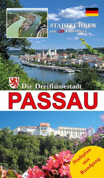 Die Dreiflüssestadt Passau, 'das bayerische Venedig' als Buch