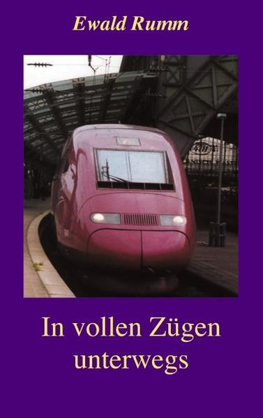 In vollen Zügen unterwegs als Buch