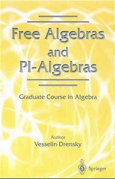 Free Algebras and Pi-Algebras: A Graduate Course in Algebra als Taschenbuch