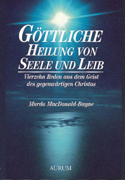 Göttliche Heilung von Seele und Leib als Buch