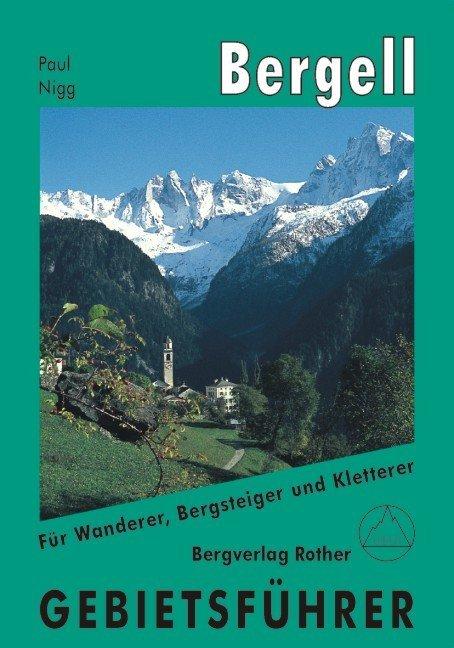 Bergell. Gebietsführer als Buch