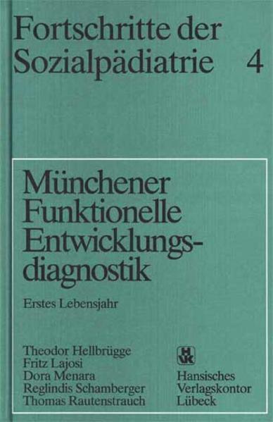 Fortschritte der Sozialpädiatrie 4: Münchener Funktionelle Entwicklungsdiagnostik als Buch