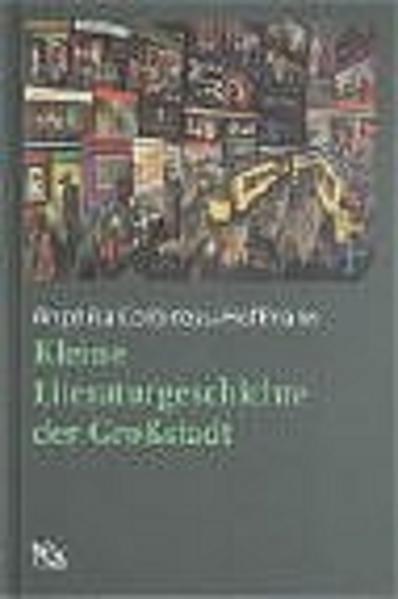 Kleine Literaturgeschiche der Großstadt als Buch
