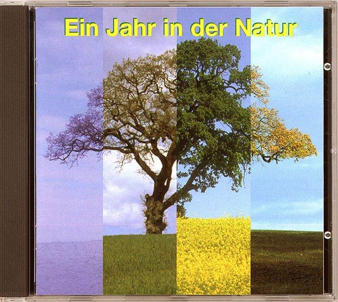 Ein Jahr in der Natur. CD als Hörbuch