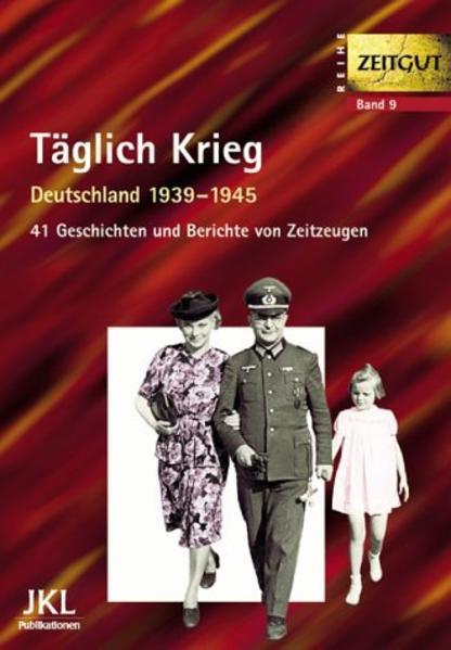 Täglich Krieg. Leben in Deutschland 1939 - 1945 als Buch