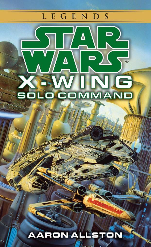 Solo Command: Star Wars Legends (X-Wing) als Taschenbuch