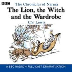 The Chronicles Of Narnia: The Lion, The Witch And The Wardrobe als Hörbuch