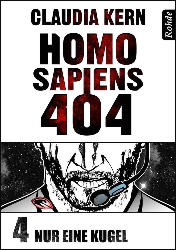 Homo Sapiens 404 Band 4: Nur eine Kugel als eBook
