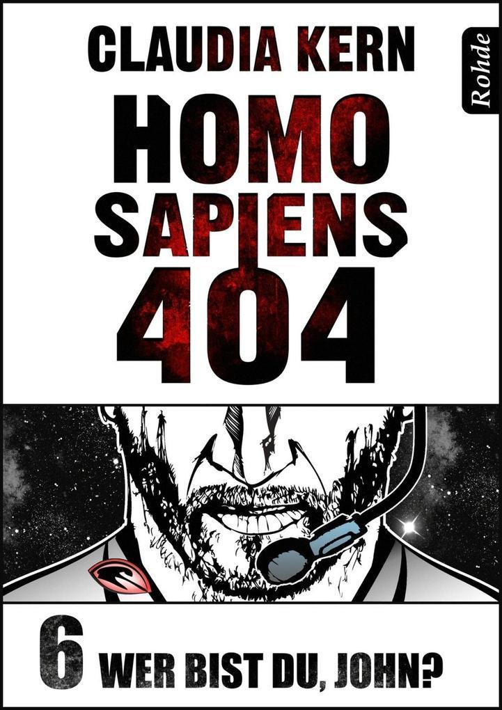 Homo Sapiens 404 Band 6: Wer bist du, John? als eBook