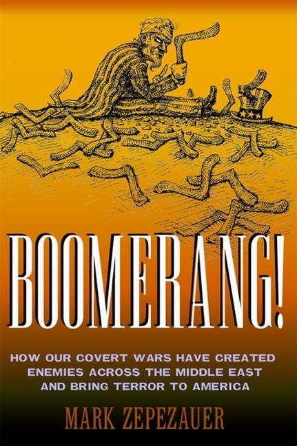 Boomerang!: How Our Covert Wars Have Created Enemies Across the Middle East and Brought Terror to America als Taschenbuch