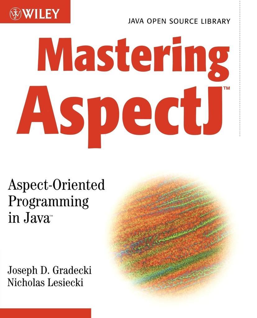 Mastering Aspectj: Aspect-Oriented Programming in Java als Taschenbuch
