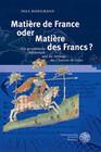 Matière de France oder Matière des Francs?