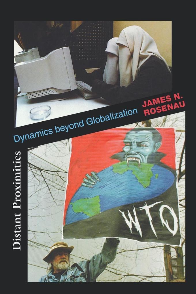 Distant Proximities: Dynamics Beyond Globalization als Buch