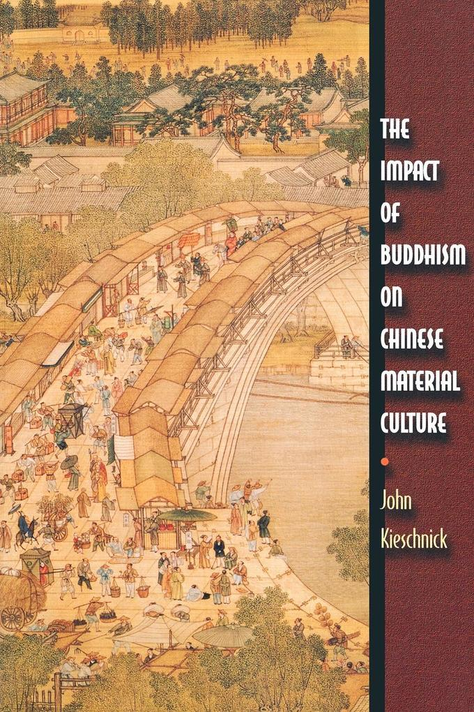 The Impact of Buddhism on Chinese Material Culture als Taschenbuch
