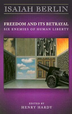 Freedom and Its Betrayal: Six Enemies of Human Liberty als Taschenbuch