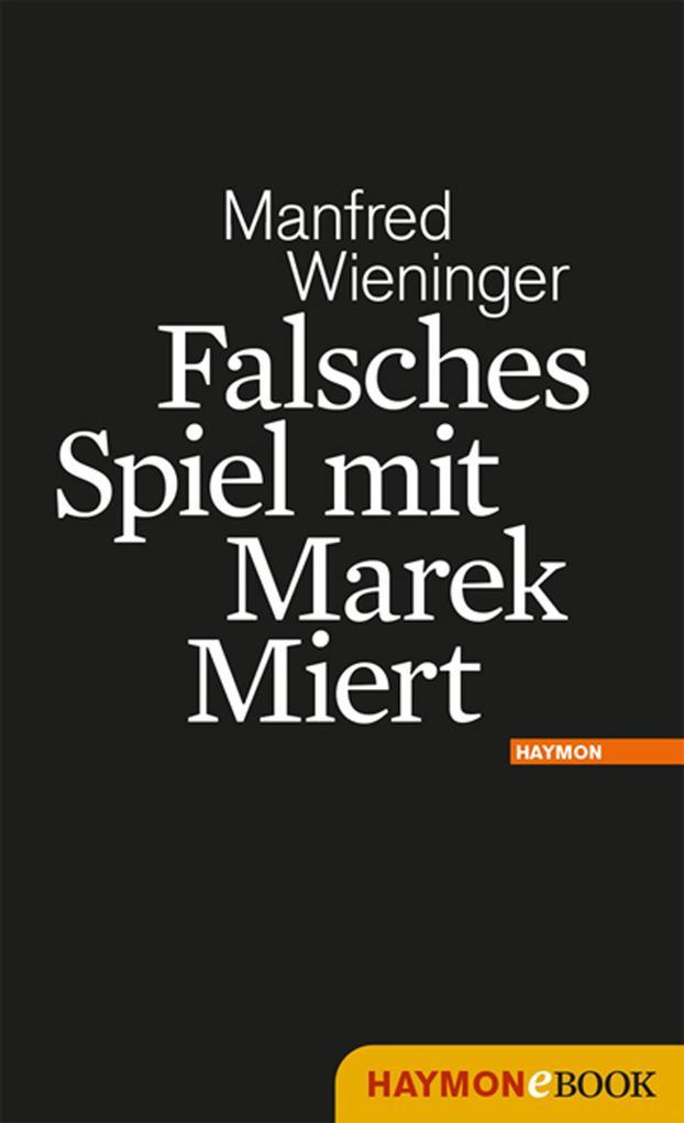 Falsches Spiel mit Marek Miert als eBook