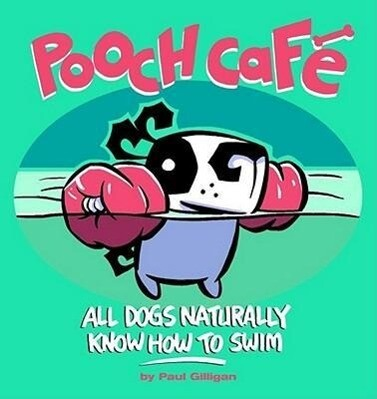 Pooch Cafe: All Dogs Naturally Know How to Swim als Taschenbuch