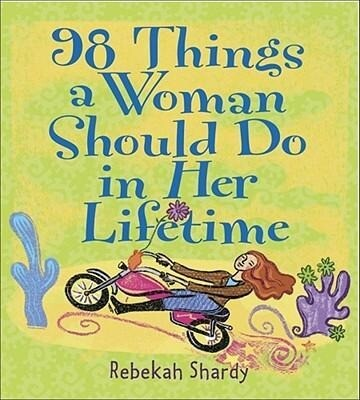 98 Things a Woman Should Do in Her Lifetime als Taschenbuch