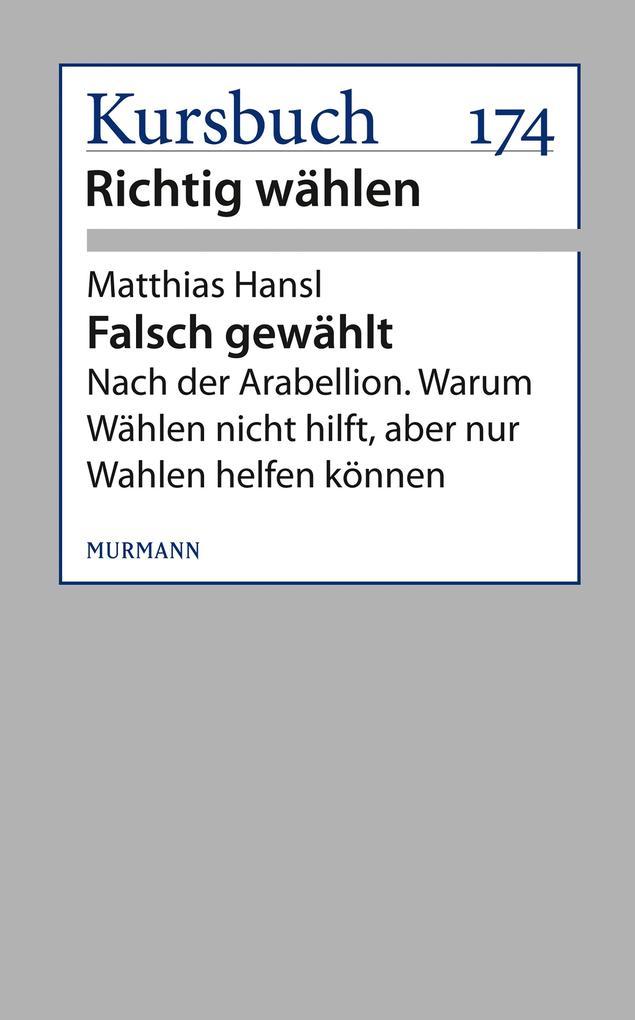 Falsch gewählt als eBook von Matthias Hansl - Murmann Publishers GmbH
