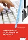 Textverarbeitung für Büroberufe mit WORD 2013. Schülerband