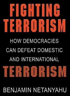 Fighting Terrorism: How Democracies Can Defeat Domestic and International Terrorism als Hörbuch