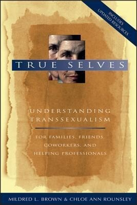 True Selves: Understanding Transsexualism-For Families, Friends, Coworkers, and Helping Professionals als Taschenbuch