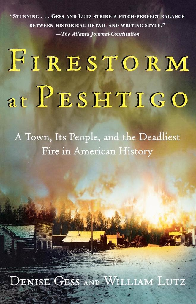 Firestorm at Peshtigo: A Town, Its People, and the Deadliest Fire in American History als Taschenbuch