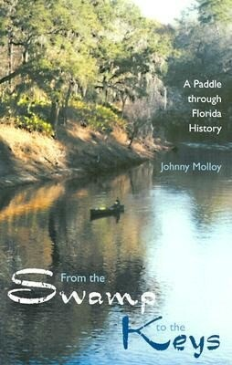 From the Swamp to the Keys: A Paddle Through Florida History als Taschenbuch