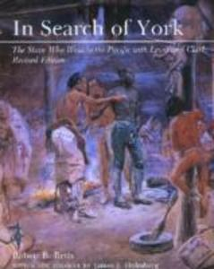 In Search of York: The Slave Who Went to the Pacific with Lewis and Clark (Rev) als Taschenbuch