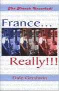 France...Really!!!: The French Uncorked! als Taschenbuch