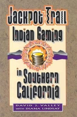 Jackpot Trail: Indian Gaming in Southern California als Taschenbuch