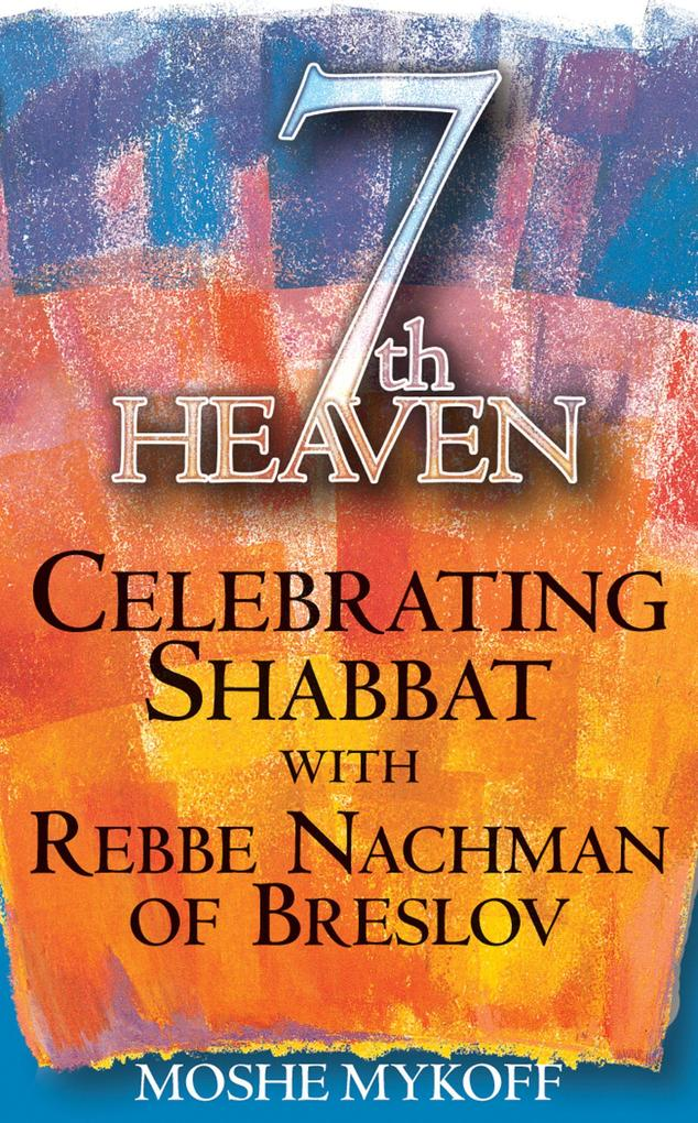 7th Heaven: Celebrating Shabbat with Rebbe Nachman of Breslov als Taschenbuch