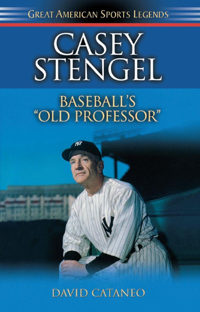Casey Stengel: Baseball's Old Professor als Taschenbuch