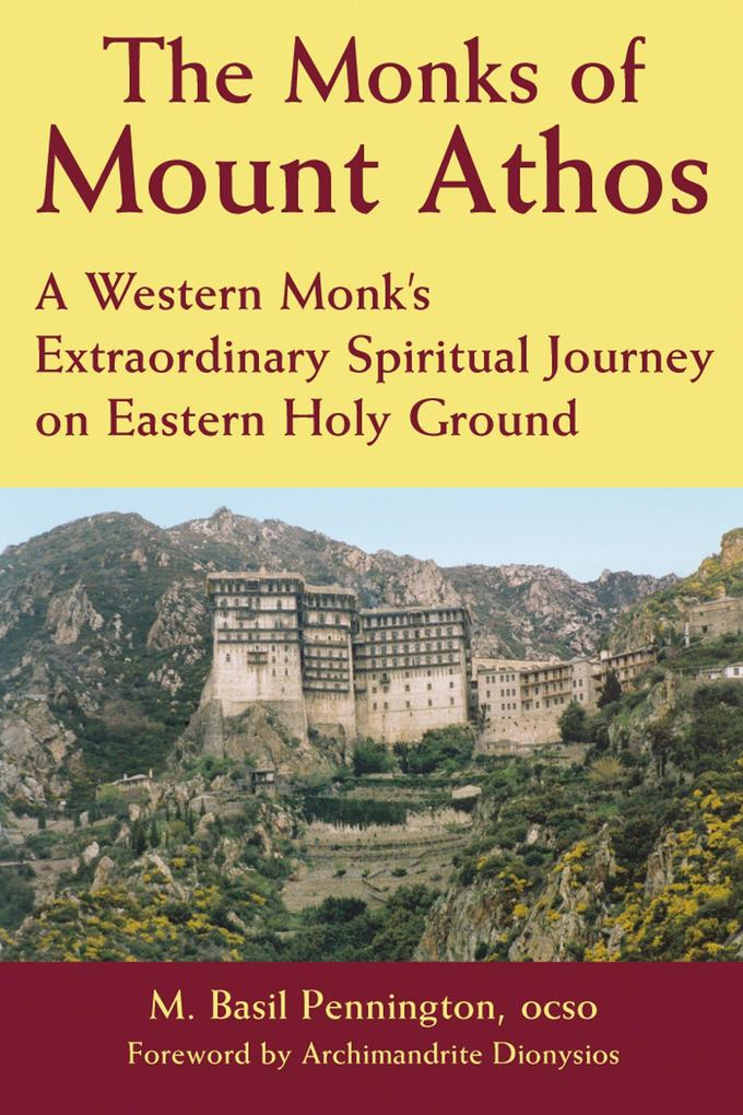 The Monks of Mount Athos: A Western Monks Extraordinary Spiritual Journey on Eastern Holy Ground als Taschenbuch