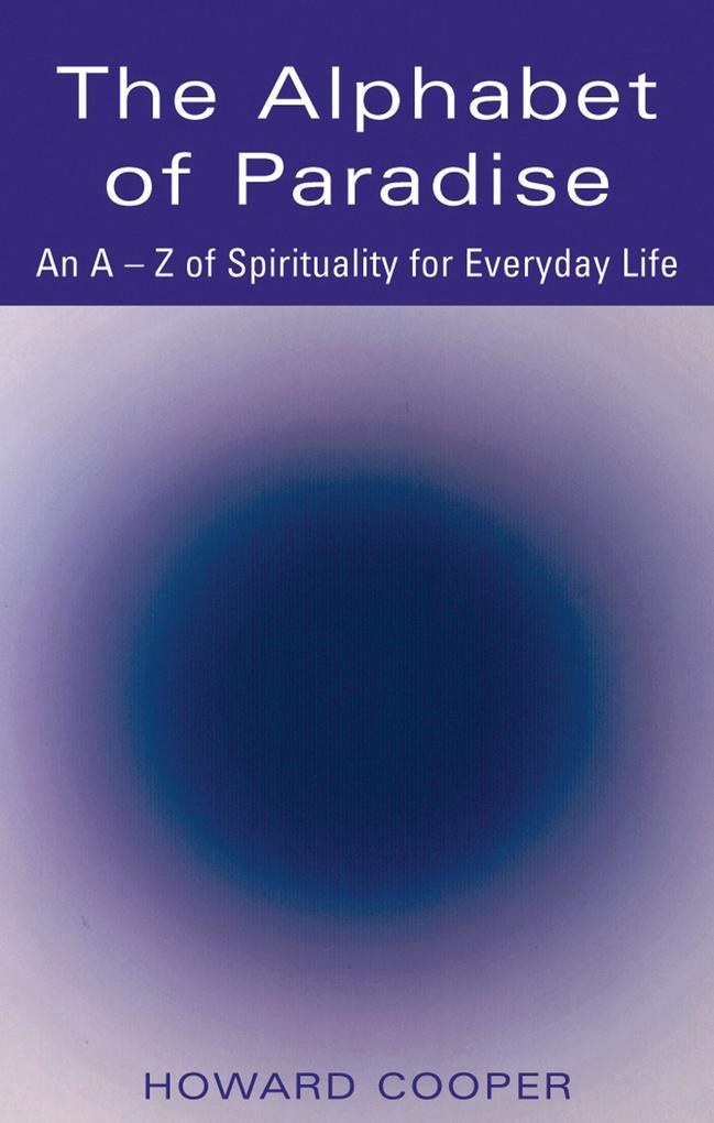 The Alphabet of Paradise: An A-Z of Spirituality for Everyday Life als Taschenbuch