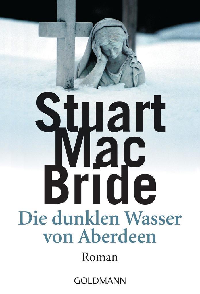 Die dunklen Wasser von Aberdeen als eBook von Stuart MacBride