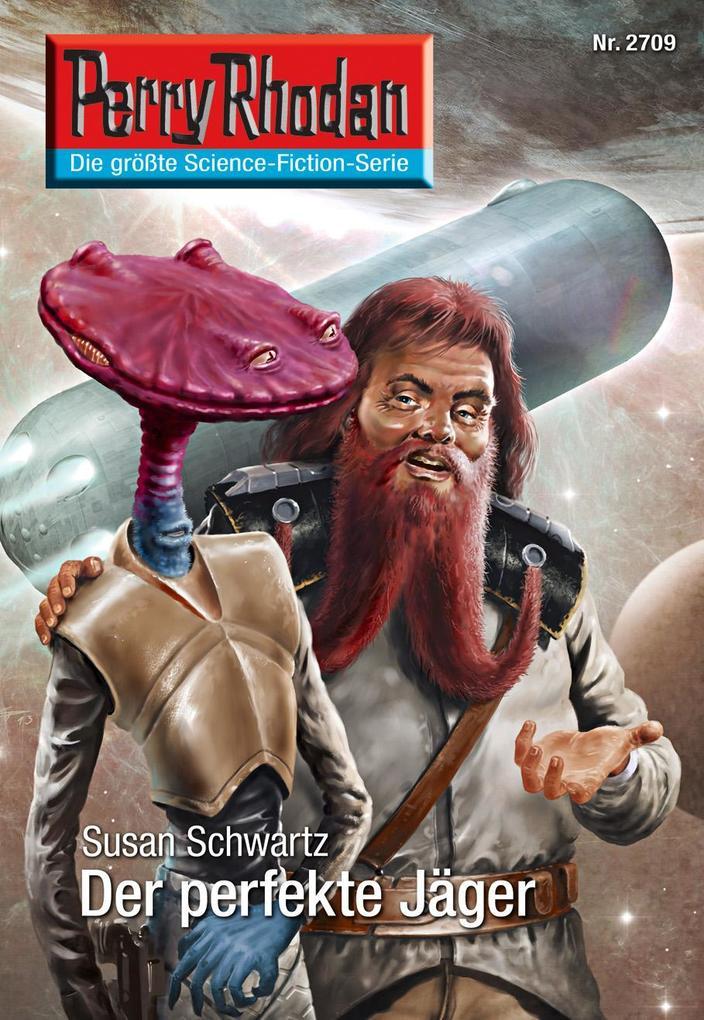 Perry Rhodan 2709: Der perfekte Jäger