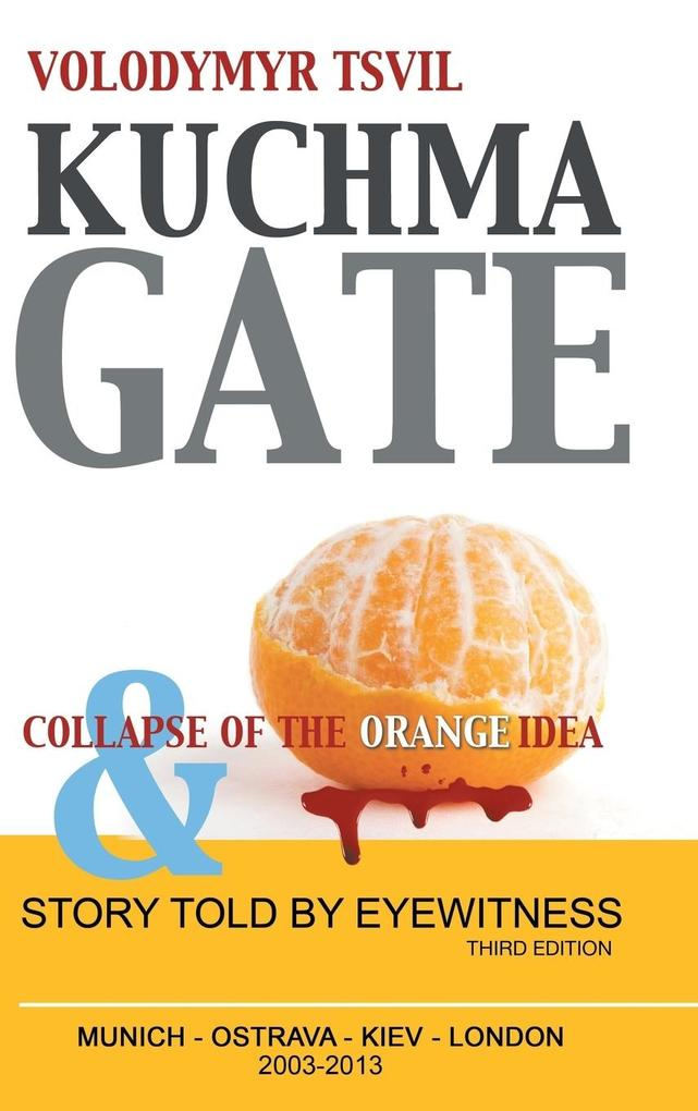 Kuchmagate: And Collapse of the Orange Idea als Buch
