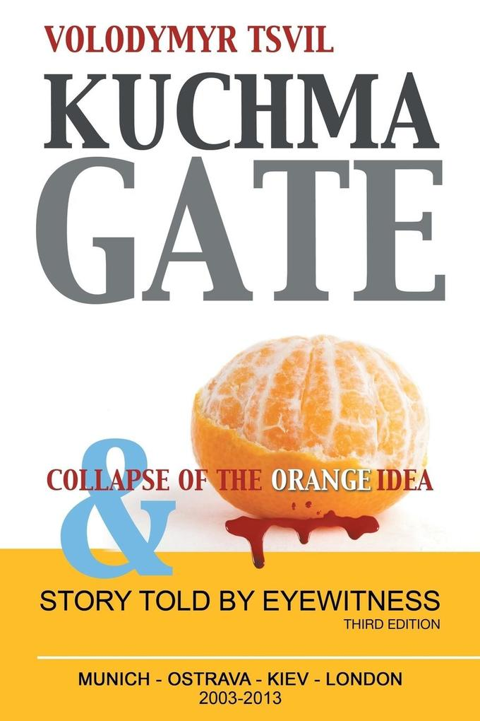 Kuchmagate: And Collapse of the Orange Idea als Taschenbuch