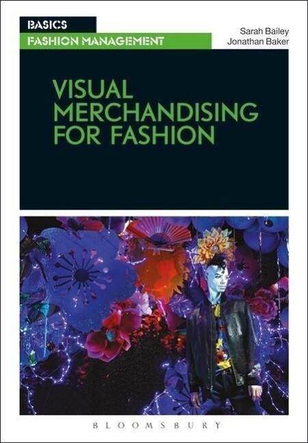 Visual Merchandising for Fashion als Buch von Sarah Bailey, Jonathan Baker