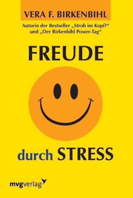Freude durch Stress als Buch von Vera F Birkenbihl