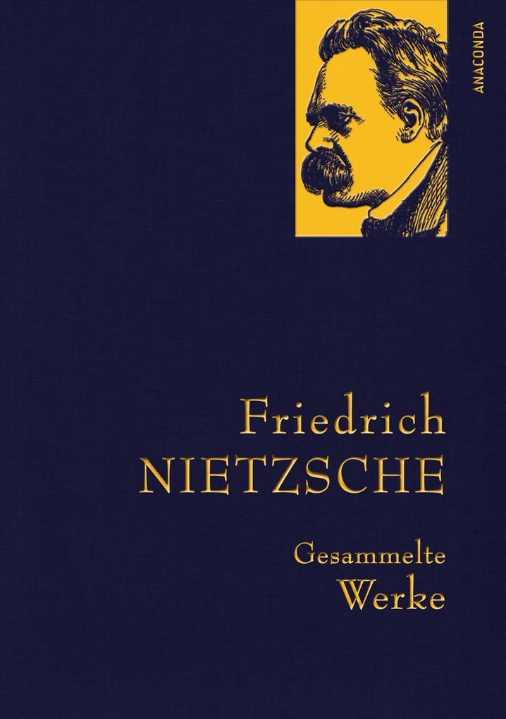 Friedrich Nietzsche - Gesammelte Werke als eBook von Friedrich Nietzsche