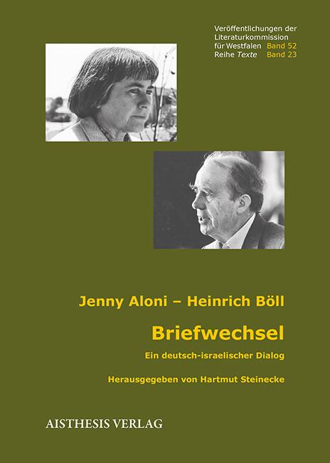 Briefwechsel Jenny Aloni - Heinrich Böll als Buch von Jenny Aloni, Heinrich Böll, Fritz Wahrenburg, Hartmut Steinecke